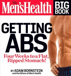 The men's health big book. Getting abs : [four weeks to flat, ripped stomach!] cover image