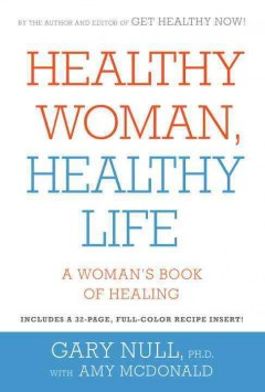 Healthy woman, healthy life : a woman's book of healing cover image
