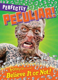 Perfectly peculiar! : Ripley's Believe It or Not! cover image