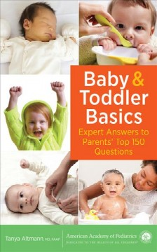 Baby & toddler basics : expert answers to parents' top 150 questions cover image