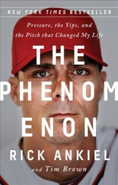 The phenomenon : pressure, the yips, and the pitch that changed my life cover image
