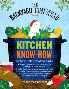 The backyard homestead book of kitchen know-how : field-to-table cooking skills cover image