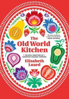 Old World kitchen : the rich tradition of European country cooking cover image