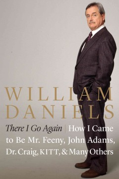 There I go again : how I came to be Mr. Feeny, John Adams, Dr. Craig, KITT, and many others cover image