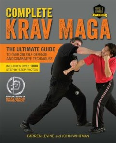 Complete krav maga : the ultimate guide to over 250 self-defense and combative techniques cover image