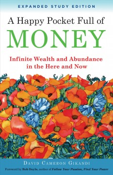 Happy pocket full of money: infinite wealth and abundance in the here and now cover image