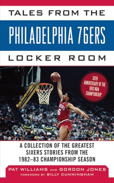 Tales from the Philadelphia 76ers locker room a collection of the greatest sixers stories from the 1982-83 championship  season cover image