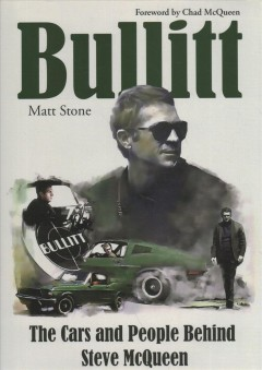 Bullitt : the cars and people behind Steve McQueen cover image