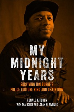 My midnight years : surviving Jon Burge's police torture ring and death row cover image