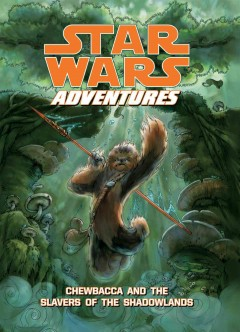 Star Wars adventures. Chewbacca and the slavers of the Shadowlands cover image