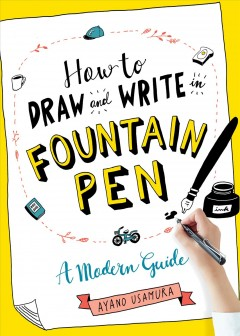 How to draw and write in fountain pen : a modern guide cover image
