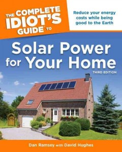 The complete idiot's guide to solar power for your home cover image