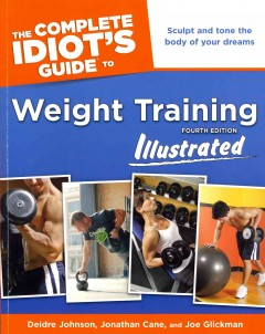 The complete idiot's guide to weight training illustrated cover image