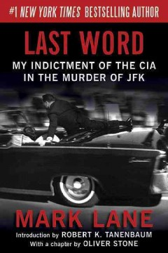 Last word : my indictment of the CIA in the murder of JFK cover image