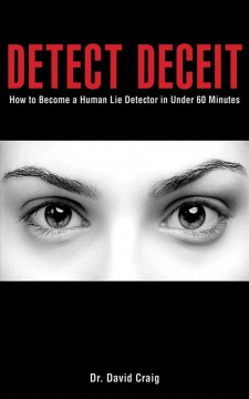 Detect deceit : how to become a human lie detector in under 60 minutes cover image