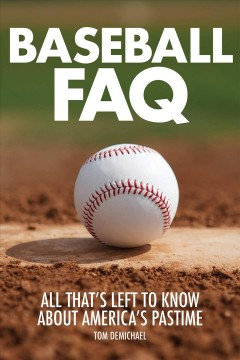 Baseball FAQ : all that's left to know about America's pastime cover image