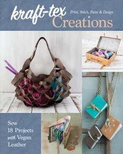 Kraft-tex creations : sew 18 projects with vegan leather : print, stitch, paint & design cover image