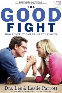 The good fight : how conflict can bring you closer cover image