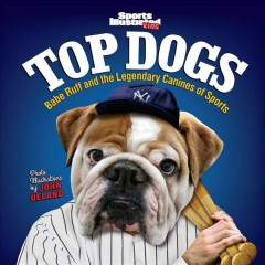 Top dogs : Babe Ruff and the legendary canines of sports cover image