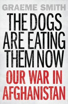 The dogs are eating them now : our war in Afghanistan cover image