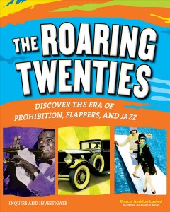 The Roaring Twenties : discover the era of Prohibition, flappers, and Jazz cover image