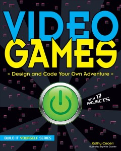 Video games : design and code your own adventure cover image