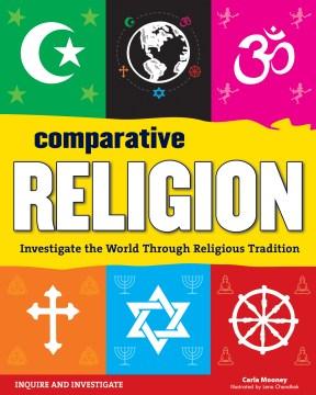 Comparative religion : investigate the world through religious tradition cover image