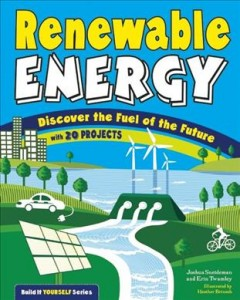 Renewable energy : discover the fuel of the future : with 20 projects cover image