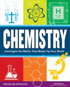 Chemistry : investigate the matter that makes up your world cover image
