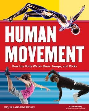 Human movement : how the body walks, runs, jumps, and kicks cover image