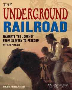The Underground Railroad : navigate the journey from slavery to freedom cover image
