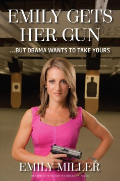 Emily gets her gun ...but Obama wants to take yours cover image