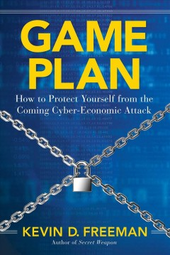 Game plan : how to protect yourself from the coming cyber-economic attack cover image