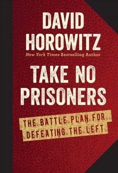 Take no prisoners : the battle plan for defeating the left cover image