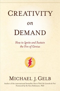 Creativity on demand : how to ignite and sustain the fire of genius cover image