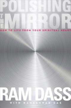 Polishing the mirror : how to live from your spiritual heart cover image