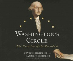 Washington's circle the creation of the president cover image