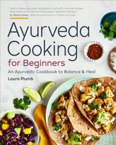 Ayurveda cooking for beginners : an Ayurvedic cookbook to balance & heal cover image