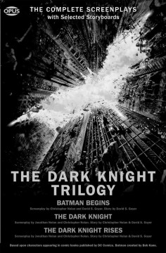 The dark knight trilogy : the Batman screenplays cover image