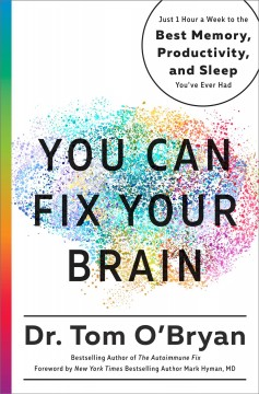 You can fix your brain : just 1 hour a week to the best memory, productivity, and sleep you've ever had cover image