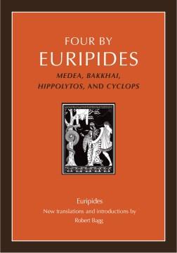 Four by Euripides : Medea, Bakkhai, Hippolytos, and Cyclops cover image