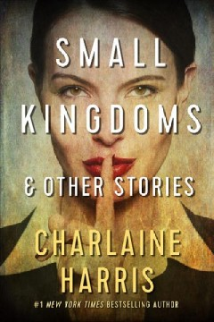 Small kingdoms : & other stories cover image