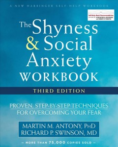 The shyness & social anxiety workbook : proven, step-by-step techniques for overcoming your fear cover image