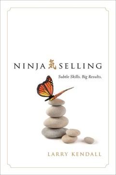 Ninja selling : Subtle skills. Big results cover image