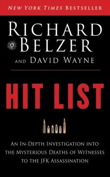 Hit list an in-depth investigation into the mysterious deaths of witnesses to the JFK Assassination cover image