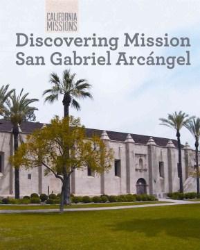 Discovering Mission San Gabriel Arcángel cover image