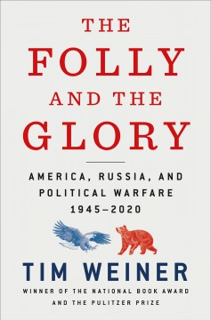 The folly and the glory : America, Russia, and political warfare, 1945-2020 cover image