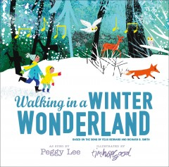 Walking in a winter wonderland : based on the song by Felix Bernard and Richard B. Smith cover image