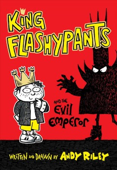 King Flashypants and the evil emperor. Book 1 cover image