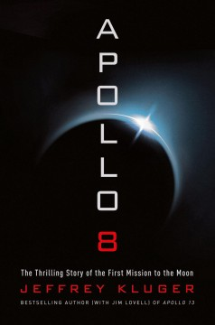 Apollo 8 : the thrilling story of the first mission to the Moon cover image